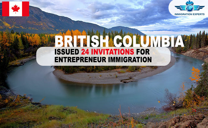 British Columbia issued 24 invitations under its Entrepreneur Immigration Category