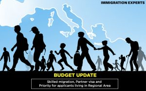 Budget update skilled migration, partner visa and priority for applicants living in regional area